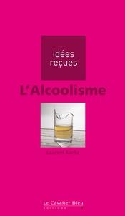 Laurent Karila - L'Alcoolisme.