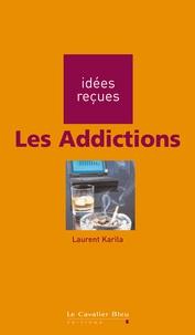 Laurent Karila - Les Addictions.