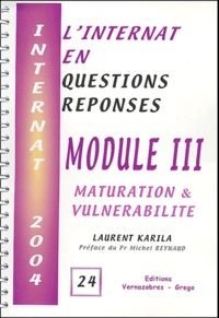 Module III- Maturation & vulnérabilité - Laurent Karila | Showmesound.org
