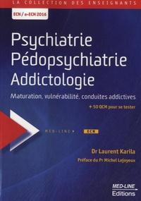 Laurent Karila - Psychiatrie, pédopsychiatrie, addictologie - Maturation, vulnérabilité, conduites addictives.