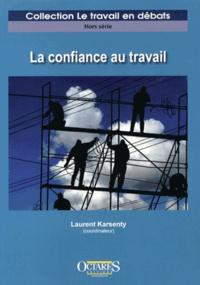 Laurent Karsenty - La confiance au travail.