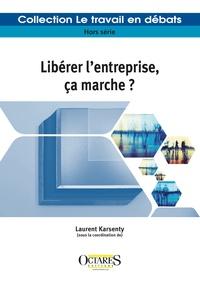 Laurent Karsenty - Libérer l'entreprise, ça marche ?.