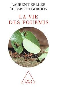 Laurent Keller et Elisabeth Gordon - La vie des fourmis.