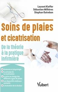 LAURENT KIEFFER - Soins des plaies et cicatrisation - De la théorie à la pratique infirmière.