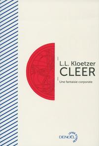 Laurent Kloetzer - Cleer - Une fantaisie corporate.