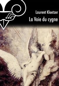 Laurent Kloetzer et Gustave Moreau - La Voie du cygne.