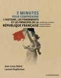 Laurent Kupferman et Jean-Louis Debré - 3 minutes pour comprendre l'histoire, les fondements et les principes de la République française.