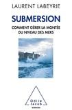 Laurent Labeyrie - Submersion - Comment gérer la montée du niveau des mers.