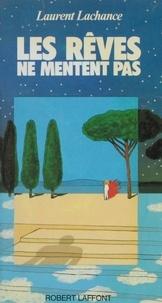 Laurent Lachance - Les Rêves ne mentent pas.