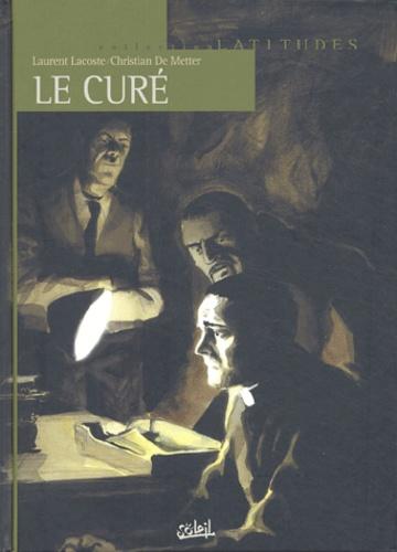 Laurent Lacoste et Christian de Metter - Le curé  : Intégrale.