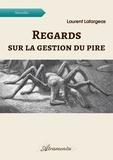 Laurent Lafargeas - Regards sur la gestion du pire.