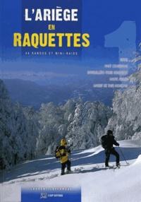Laurent Lafforgue - L'Ariège en raquettes - 44 randos et mini-raids.