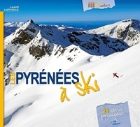 Laurent Lafforgue - Les Pyrénées à ski.