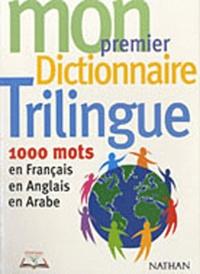 Galabria.be Mon premier dictionnaire trilingue - 1000 mots en français, en anglais, en arabe Image