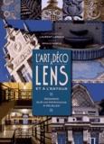 Laurent Lamacz et Arnaud Debève - L'Art déco à Lens et à l'entour - Regards sur un patrimoine à révéler.