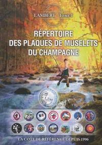 Laurent Lambert - Répertoire des plaques de muselets du champagne - Tome 1.