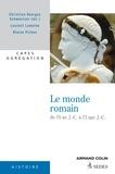 Christian-Georges Schwentzel et Laurent Lamoine - Le monde romain de 70 av. J.-C. à 73 apr. J.-C..