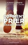 Laurent Landete - Comment prier chaque jour ?.