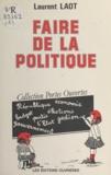 Laurent Laot - Faire de la politique.