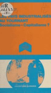 Laurent Laot - Les Pays industrialisés au tournant - Socialisme [égale  capitalisme ?.