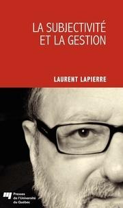 Laurent Lapierre - La subjectivité et la gestion.
