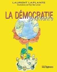 Laurent Laplante - La démocratie, je l'invente!.