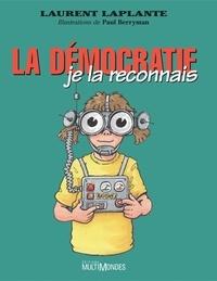 Laurent Laplante - La démocratie, je la reconnais!.