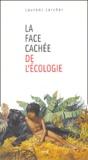 Laurent Larcher - La face cachée de l'écologie - Un anti-humanisme contemporain ?.
