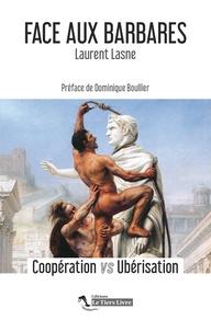 Laurent Lasne et Dominique Boullier - Face aux barbares - Coopération VS Ubérisation.