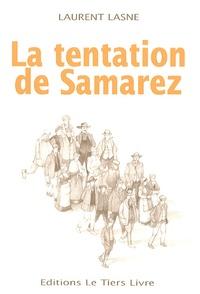 Laurent Lasne - La tentation de Samarez.