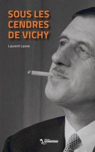 Laurent Lasne - Sous les cendres de Vichy.