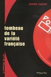 Laurent Laurent - Tombeau de la variété française - (A ceux qui la détestent).