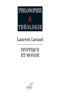 Laurent Lavaud - Mystique et monde.