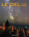 Laurent Laveder et Didier Jamet - Le ciel, un jardin vu de la Terre.