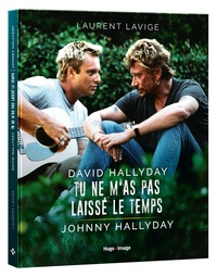 Laurent Lavige - David Hallyday, tu ne m'as pas laissé le temps, Johnny Hallyday.