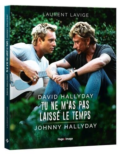 Laurent Lavige - David Hallyday, tu ne m'as pas laissé le temps, Johnny Hallyday.