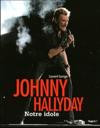 Laurent Lavige - Johnny Hallyday - Notre idole.