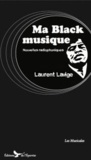 Laurent Lavige - Ma Black musique - Nouvelles radiophoniques.