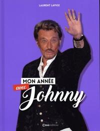 Laurent Lavige - Mon année avec Johnny.