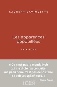 Laurent Laviolette - Les apparences dépouillées.
