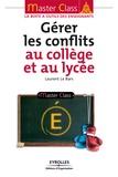 Laurent Le bars - Gérer les conflits au collège et au lycée.
