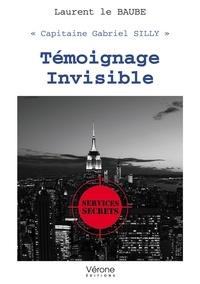 Laurent Le Baube - Témoignage invisible.