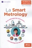 Laurent Leblond et Jean-Michel Pou - La Smart Metrology - De la métrologie des instruments... à la métrologe des décisions.