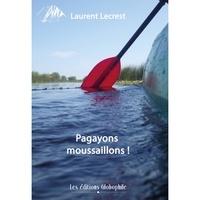 Laurent Lecrest - Pagayons moussaillons !.
