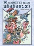 Laurent Lefeuvre - 30 recettes de lutins vénéneux.