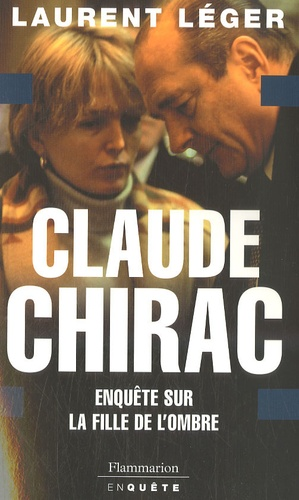 Claude Chirac. Enquête sur la fille de l'ombre