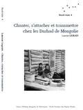 Laurent Legrain - Chanter, s'attacher et transmettre chez les Darhad de Mongolie. 1 CD audio