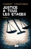 Laurent Lèguevaque - Justice à tous les étages.