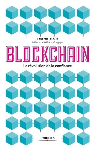 Blockchain. La révolution de la confiance