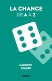 Laurent Lemire - La chance de A à Z.
